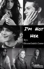 I'm Not Her (Mtv's Teen Wolf) by UknowImAdr3amer