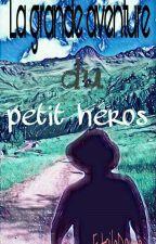 La grande aventure du petit héros by EtoileDoree