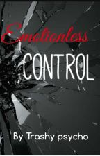 Emotionless Control ✔ by Trashypsycho