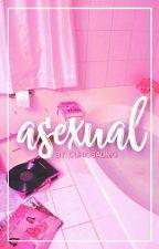 ASEXUAL {•FACK•} by CuriosaOMG