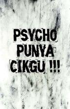 Psycho Punya CIKGU !! by Fantagiroww