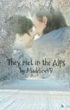 They met in the Alps by MadelineVB