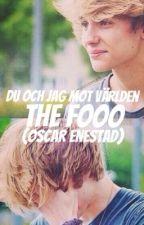 Du och jag mot världen - The Fooo (Oscar Enestad) by Sofiethefooo