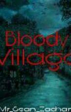Bloody Village by Mr_Sean_Zachary