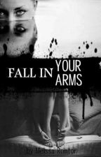 Fall In Your Arms  by MelissaRomtor