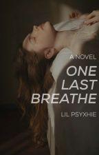 One Last Breath  by melaniadahan89