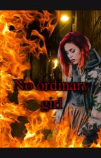 No ordinary girl by PeetGaleKatRose