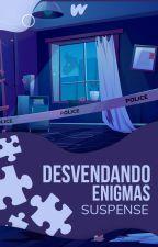 Desvendando Enigmas by SuspenseLP