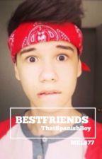 Bestfriends (thatspanishboy) by mel877