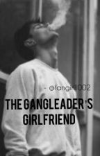 The gangleders girlfriend by fangirlll002