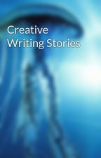 Creative Writing Stories by DragonRiddler
