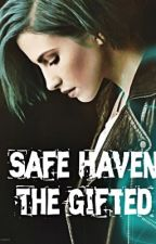 Safe Haven - The Gifted - Book One by rainbowkisses31