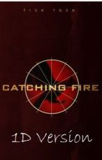 Catching Fire (1D Version) by iaintgoodatusernames