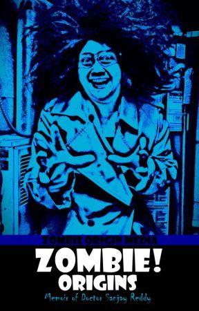 Zombie! Origins: Memoir of Doctor Sanjay Reddy by ZombieOriginMedia
