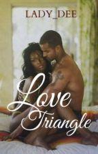 Love Trianlge (Short Story) by Lady_Dee