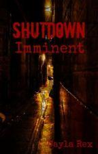 Shutdown Imminent by KemiasDeepSleep