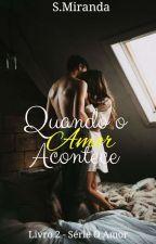 Quando o Amor Acontece - Livro 2 - Série O Amor by SM_Books