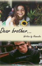 Dear brother... by Haanuulee