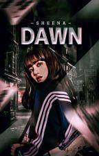 DAWN by -sheena-