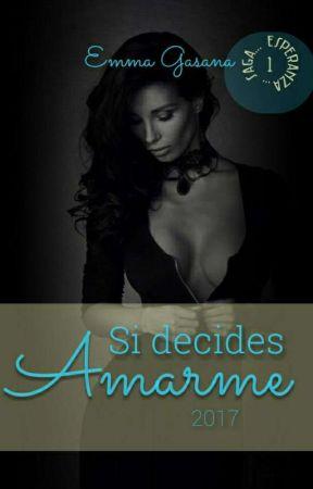 Si decides Amarme by EmmaGasana