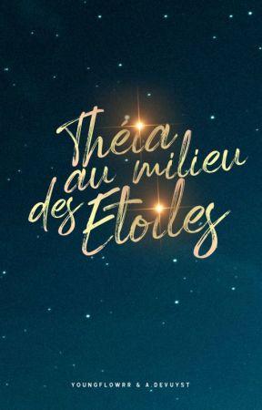 Théia au milieu des étoiles (Terminé) by youngflowrr