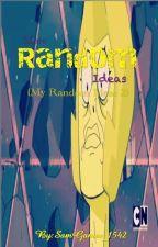 More Random Ideas (My Random Ideas 2) by HinatAmami-Kin