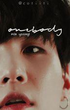 ONEBODY // min yoongi ✓✓ by cotiiti