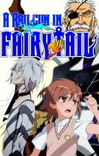 A Railgun In Fairy Tail, Book 6: Apocalypse by MisakaLovesYou