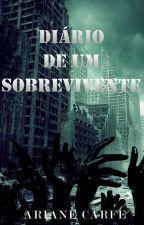 Diário de Um Sobrevivente by Ariih_Carfe