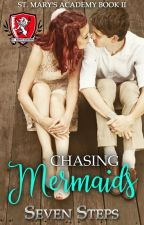 Chasing Mermaids (Parts 1-60) Completed by SevenSteps0