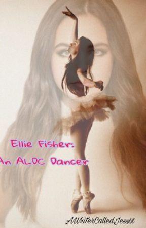 Ellie Fisher: An ALDC Dancer by AWriterCalledJessxx