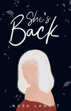 She's Back by xxxxagana