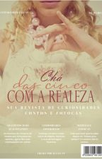Chá das cinco com a Realeza by ElleMValcan