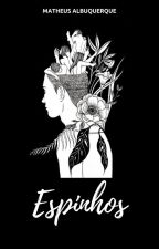 Espinhos by MatheusBooks