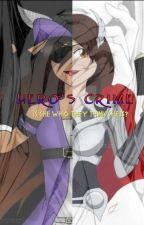 Hero's Crime | Slymau by my_ships_
