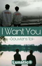 I Want You [BxB]Tome 2 by O_Lunatic_O