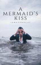 A Mermaids Kiss by IAmHypnoCat