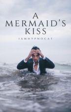 A Mermaids Kiss by IAmHypnoCat
