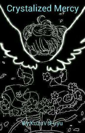 Crystalized Mercy  by KuzuVsFuyu