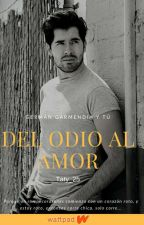 Del odio al amor (German Garmendia Y Tu) by Taty_25