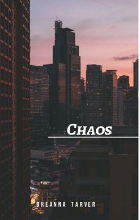 CHAOS by dreannaxoxo16