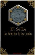 El Sello: La Rebelión de los Caídos by u-vision
