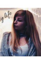 Моя жизнь/ My life by Melkaia1910