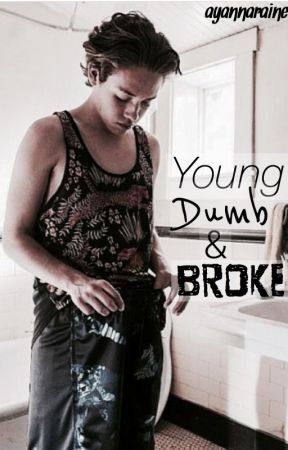 Young, Dumb, and Broke by AyannaRaine