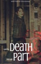UNTIL DEATH DO US PART by DOUSSHKA