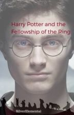 Harry Potter and the Fellowship of the Ring by SilverElemental