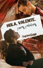 Hola, Valente. by -TogetherRugge