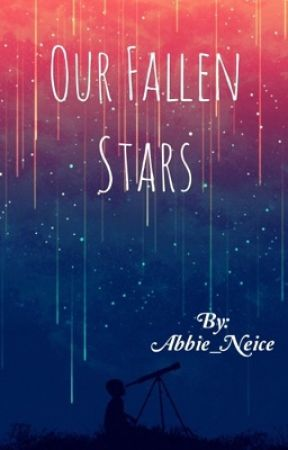 Our Fallen Stars by Abbie_Neice