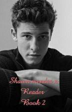 Shawn Mendes x Reader Book 2 by IzzysaNeRD