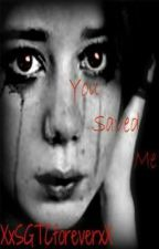 You saved me. by SuicidalLoveStory